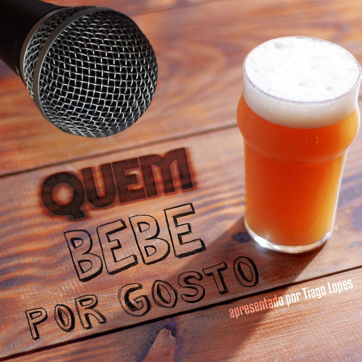 Quem bebe por gosto - Podcast