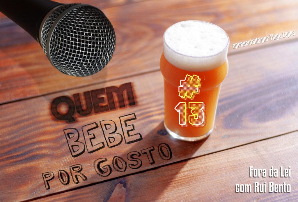 #13 - Fora da lei - Rui Bento (Cerveja Bolina)